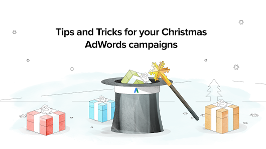 Tips and Tricks for your Christmas AdWords campaigns