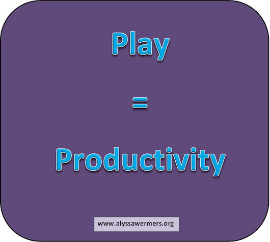 Play = productivity