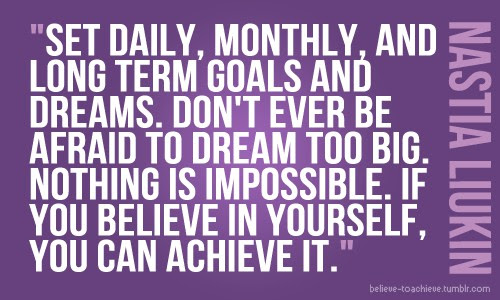 Quotes About Achieving Big Goals 22 Quotes