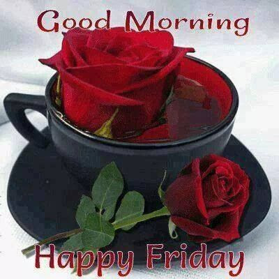 Good Morning Happy Friday Pictures Photos And Images For Facebook