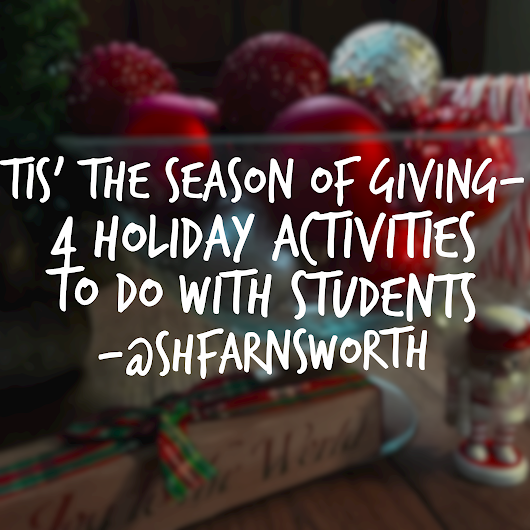 Tis' the Season of Giving – 4 Holiday Activities to do with Students Before Break