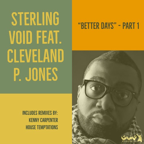 Sterling Void Feat. Cleveland P. Jones - Better Days [Part 1] by Gotta Keep Faith Rec.