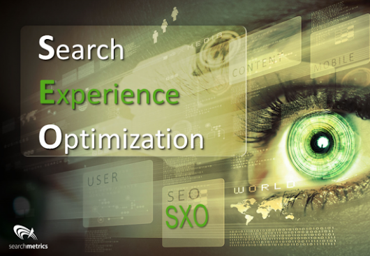 Search Experience Optimization: Is It Time to Rebrand SEO? - Searchmetrics SEO Blog