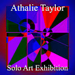 Athalie Taylor's Solo Art Exhibition Show | Online Art Contest, Art Competition, Art Show, Art Exhibition | Photograph, Painting, Drawing Competitions