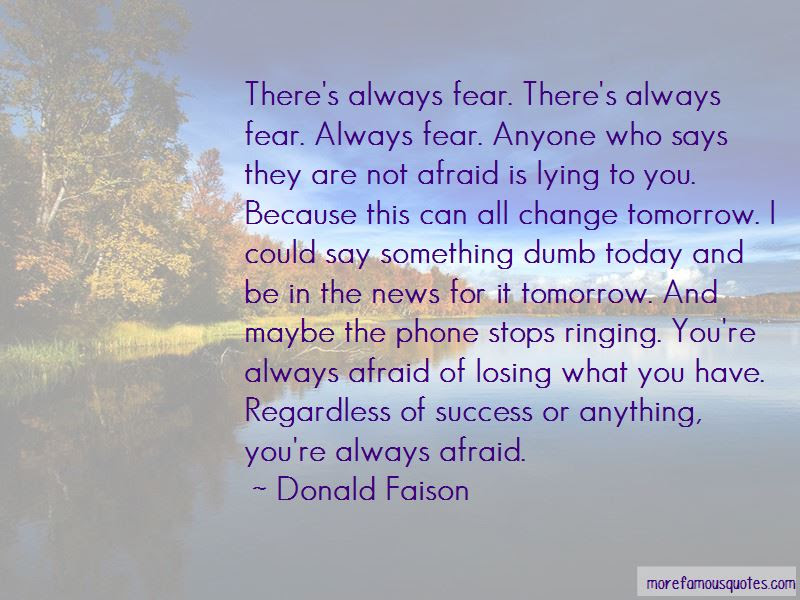 Am Afraid Of Losing You Quotes Top 40 Quotes About Am Afraid Of