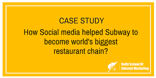 CASE STUDY: How Social media helped Subway to become world's biggest restaurant chain?