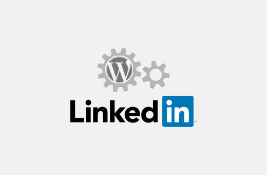 How to Auto-Publish WordPress Posts to LinkedIn