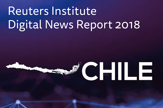 Chile en el Digital News Report 2018: la TV en crisis y las redes sociales en auge