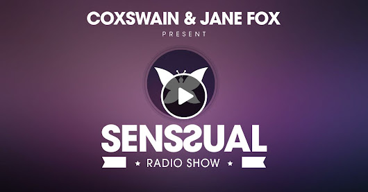 Ibiza House Music By Coxswain & Jane Fox - Senssual Radio Show 068