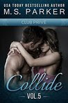 Collide Vol. 5 (Club Prive): Alpha Billionaire Romance