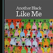 Another Black Like Me: The Construction of Identities and Solidarity in the African Diaspora | The Harriet Tubman Institute
