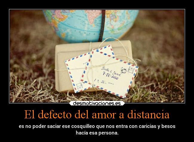 El Defecto Del Amor A Distancia Desmotivaciones