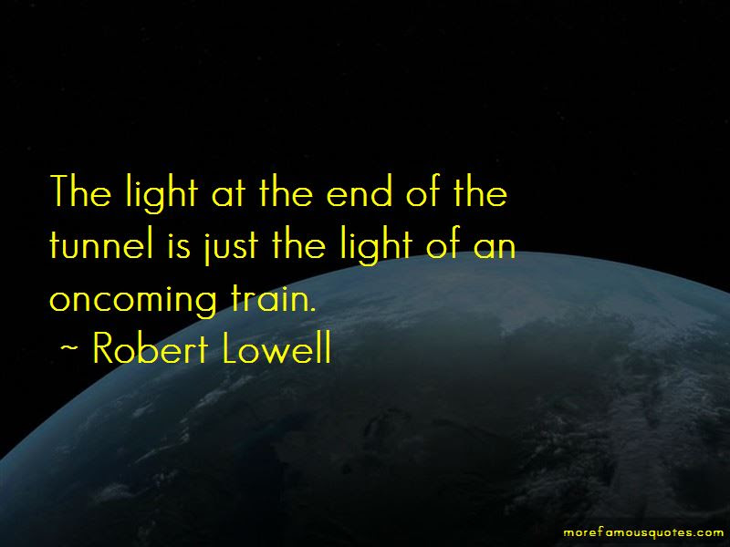 Quotes About The Light At The End Of The Tunnel Top 64 The Light At