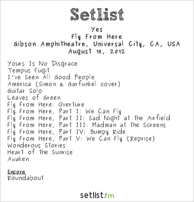 Yes Setlist Gibson Cafe, Los Angeles, CA, USA 2012, Fly From Here