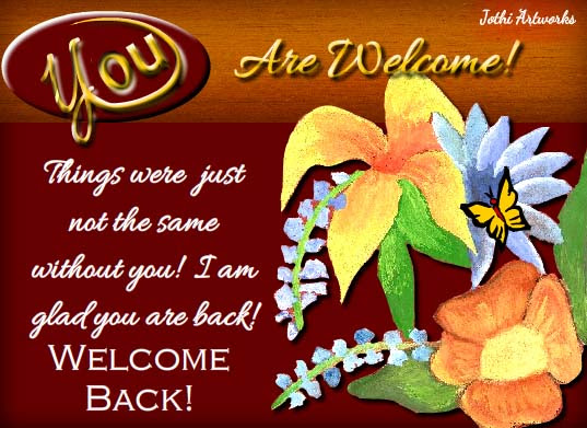 Warm Welcome Back Message Free You Are Welcome Ecards Greeting
