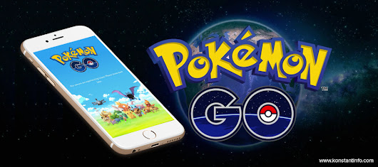 Pokémon Go - Creating a History in Mobile Game - Konstantinfo
