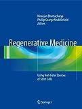 Regenerative Medicine: Using Non-Fetal Sources of Stem Cells