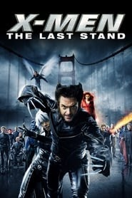 Download X-Men: The Last Stand (2006) Full Movie Free