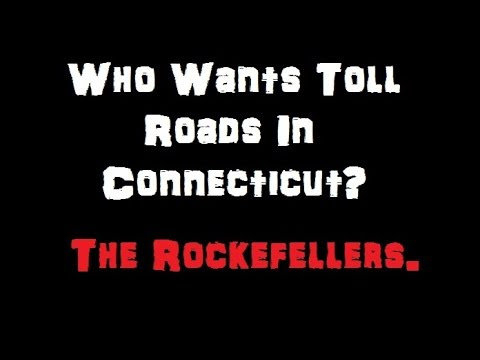 Who Wants Toll Roads In Connecticut? Answer: The Rockefellers