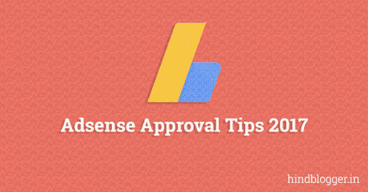 Google Adsense Account Approved Kaise Kare in 2017 - Hind Blogger