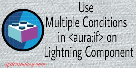 How to Use Multiple condtions in aura:if tag-Lightning component