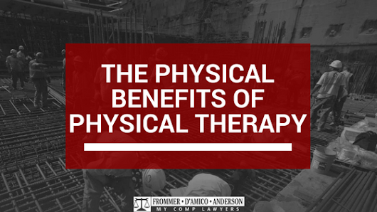 The Physical Benefits of Physical Therapy - My Comp Lawyer