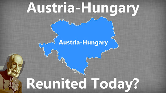 What If Austria-Hungary Reunited Today? - YouTube