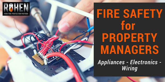 Fire Safety for Property Managers: Appliances, Electronics, and Wiring