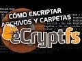 ▷ Como ENCRIPTAR Archivos y Carpetas   EcryptFS Ubuntu 20.04