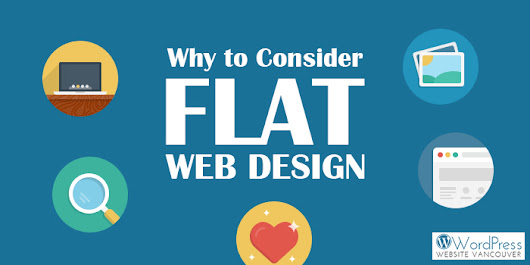 Why to Consider Flat Web Design | Wordpress Website Vancouver