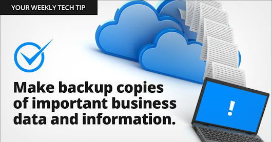 Weekly Tech Tip: Make backup copies of important business data and information - Amnet