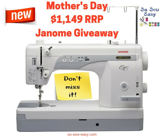 NEW Mother's Day $1,149 RRP Janome Giveaway: Don't Miss It! - So Sew Easy
