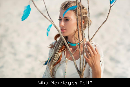 Why Marriages Fail?