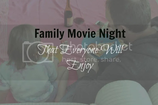 Creating A Fun Family Movie Night - A Touch of Grace
