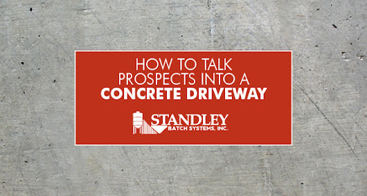 How To Talk Prospects Into a Concrete Driveway