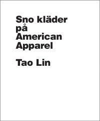 Sno kläder på American Apparel (häftad)