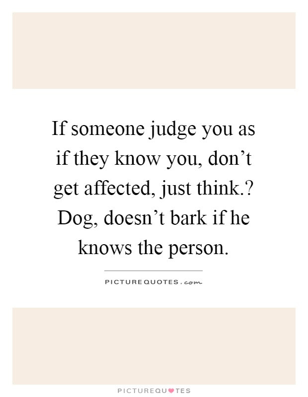 Quotes About People Judging You When They Dont Know You