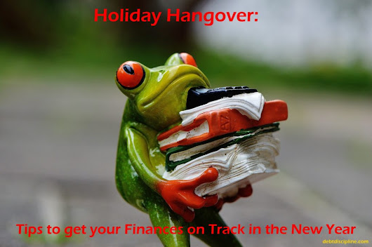 Holiday Hangover - Tip to get your Finances on Track in the New Year