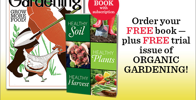 Order your FREE book — plus FREE trial issue of Organic Gardening!