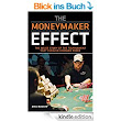 The Moneymaker Effect: The Inside Story of the Tournament That Forever Changed Poker (English Edition) eBook: Eric Raskin: Amazon.de: Kindle-Shop