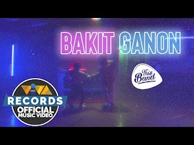 Bakit Ganon by This Band [Official Music Video]