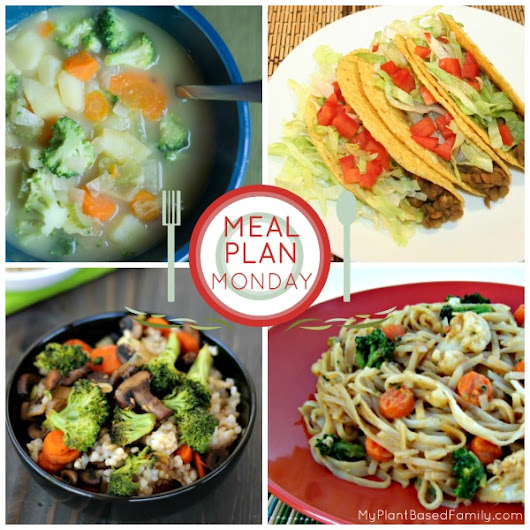 August 29, 2016 Weekly Meal Plan - My Plant-Based Family