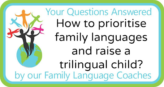 Q&A: How to prioritise family languages and raise a trilingual child?