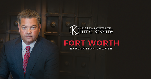 Fort Worth Expunction Lawyer | FREE CONSULTATION