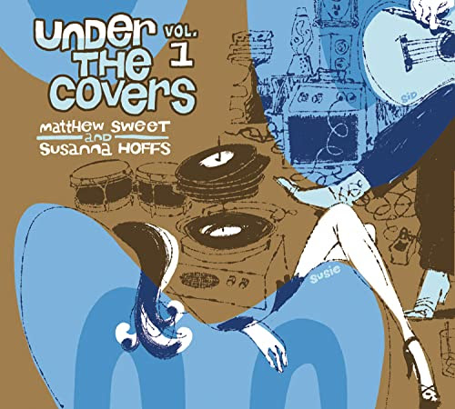 Under the Covers vol. 1 - Matthew Sweet and Susanna Hoffs