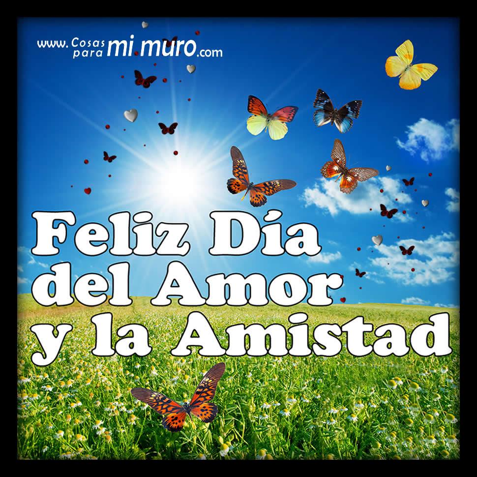 Feliz Dia Del Amor Y La Amistad Cosas Para Mi Muro