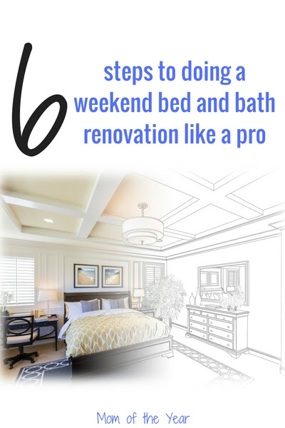 The Weekend Bed and Bath Renovation Project - The Mom of the Year
