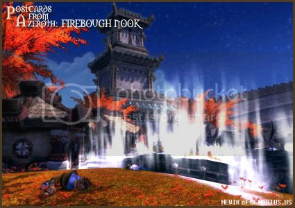 Rioriel and Nevik's daily World of Warcraft screenshot presentation of significant locations, players, memorable characters and events, assembled in the style of a series of collectible postcards. -- Postcards of Azeroth: Firebough Nook