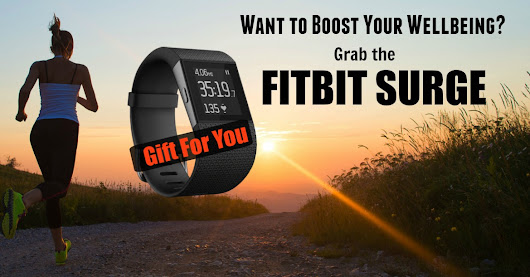 Boost Your Wellbeing With The Exclusive Fitbit Surge Giveaway