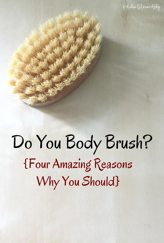 Body Brushing - As Essential as Brushing Your Teeth?